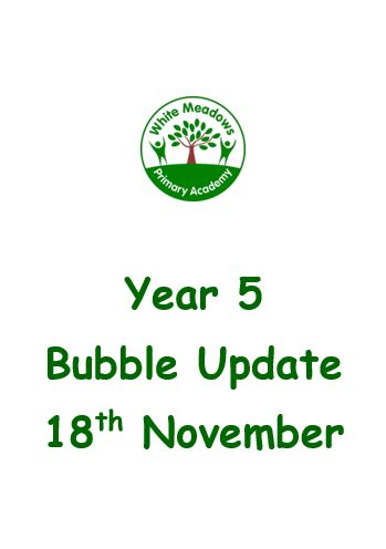 Year 5 Bubble Update - 18th November