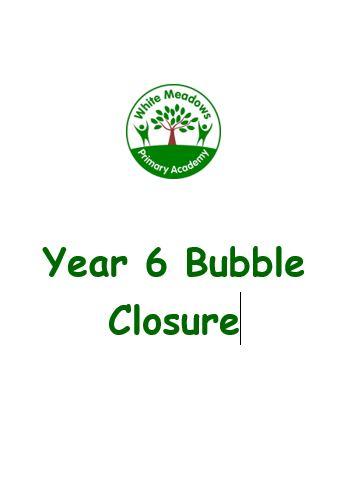 Year 6 Bubble Closure - 17th November