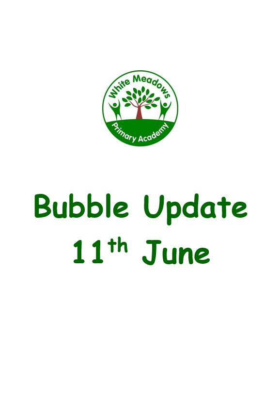 Bubble Update 11th June 2021